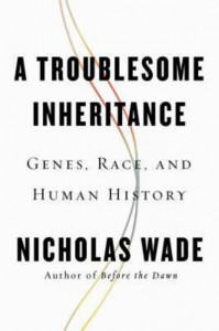 a-troublesome-inheritance-genes-race-and-human-history-199x300